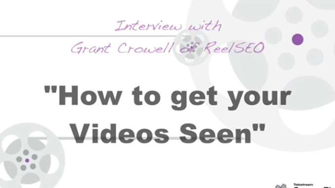 How to Get Your Videos Seen – An Interview with Grant Crowell