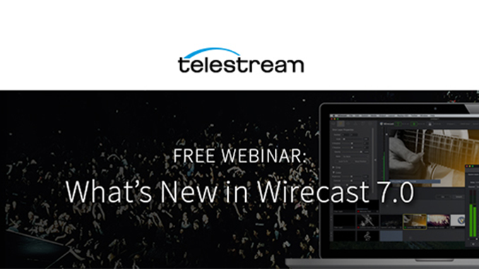 Webinar – What's New in Wirecast 7.0