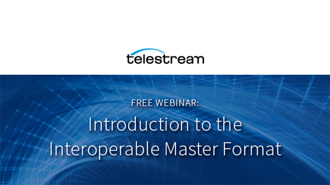 Webinar – Introduction to the Interoperable Master Format