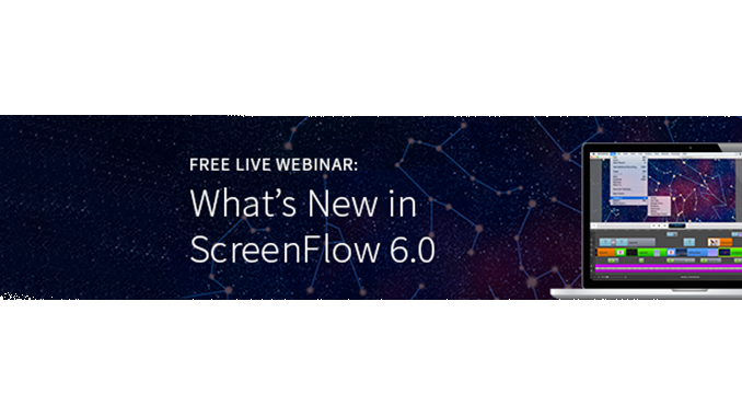 Webinar – What's New in ScreenFlow 6.0