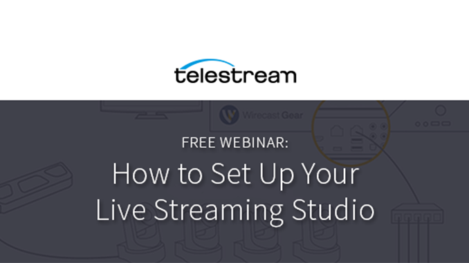 Webinar – How to Set-Up Your Live Streaming Studio